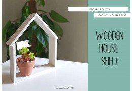 Wooden House Shelf – Do it yourself 31/05/2020