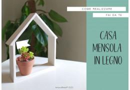 Casa Mensola in legno - Fai da te 31/05/2020
